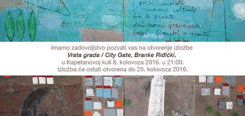 Pozivnica - Branka Riđički - Vrata grada - 8  8  2016  galerija Kapetanova kula Zadar